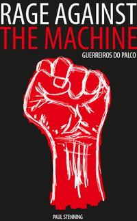 Guerreiros do Palco, Rage Against The Machine